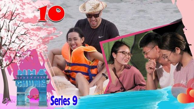 Ngôi Nhà Chung–Love House - Series 9 – Tập 10 - Cặp đôi bí ẩn LỤC ĐỤC khi hotboy bị HIỂU LẦM