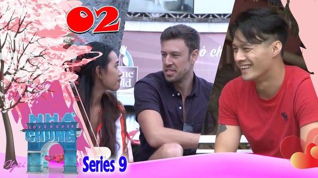 Ngôi Nhà Chung–Love House - Series 9 – Tập 2 - Dàn soái ca Mỹ chớm nở tình yêu với các hotgirl