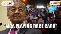 Dr Mahathir: MCA playing race card in Tanjung Piai