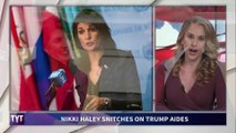 Nikki Haley SNITCHES on Trump Administration