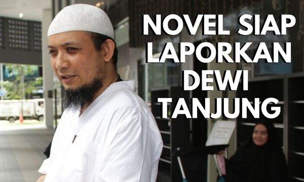 Novel Baswedan Siap Laporkan Balik Dewi Tanjung