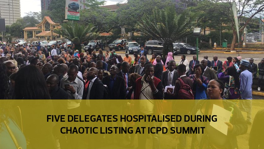Five delegates hospitalised during chaotic listing at ICPD summit