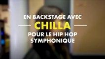 En backstage avec Chilla pour le Hip Hop Symphonique