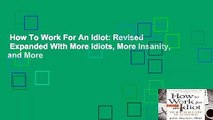 How To Work For An Idiot  Revised   Expanded With More Idiots, More Insanity, and More