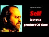 Acharya Prashant on Upanishad: The Self that is not a product of time