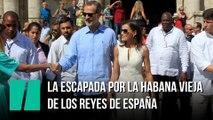 La escapada por la Habana Vieja de los reyes de España