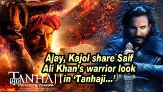 Ajay, Kajol share Saif Ali Khan's warrior look in 'Tanhaji...'
