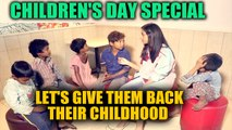 On Children's Day, we spend time with kids who deserve a childhood too | Oneindia News