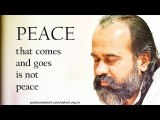 Acharya Prashant - Peace that comes and goes is not peace