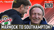 Two-Footed Talk   Southampton fan's brutal response to prospect of Neil Warnock replacing Ralph Hasenhüttl