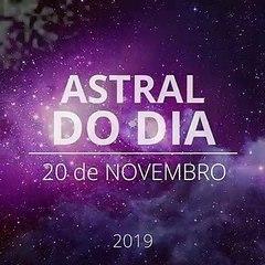 Astral do Dia 20 de Novembro de 2019