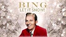 Bing Crosby - Let It Snow! Let It Snow! Let It Snow!