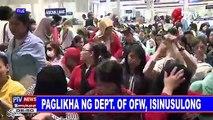 Paglikha ng Department of OFW, isinusulong