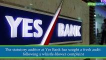 Whistleblower's complaint: YES Bank's statutory auditor seeks fresh audit