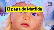 El papá de Matilda. Claves sobre una paternidad.