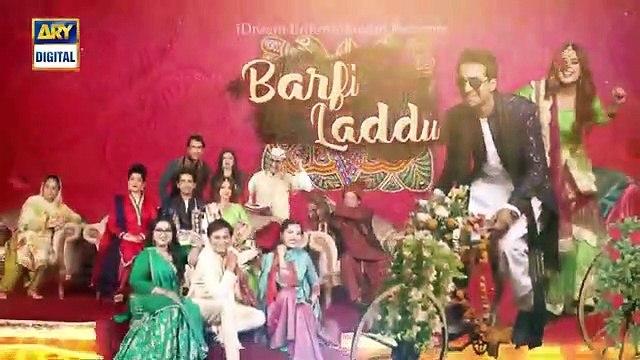 Barfi Laddu Ep 25 _ 14th Nov 2019 _ ARY Digital Drama