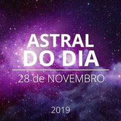 Astral do Dia 28 de Novembro de 2019