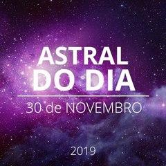 Astral do Dia 30 de Novembro de 2019