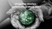 Changement climatique: que deviendra un bébé de 2019 ?