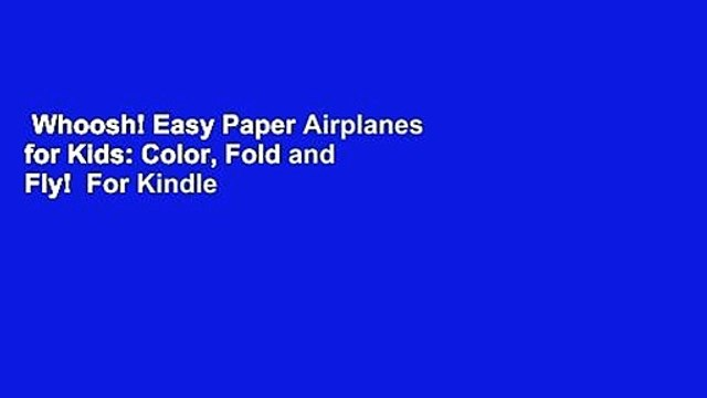 Whoosh! Easy Paper Airplanes for Kids: Color, Fold and Fly!  For Kindle