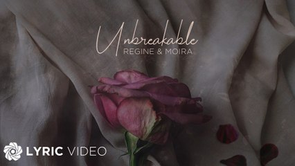 Unbreakable (Official Theme Song) - Regine Velasquez x Moira Dela Torre (Lyrics)