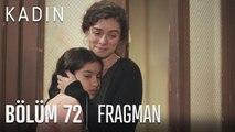 Kadın 72. Bölüm Fragmanı