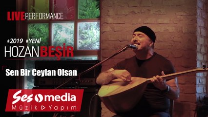 Hozan Beşir - Sen Bir Ceylan Olsan - [© 2019 Live Performance]
