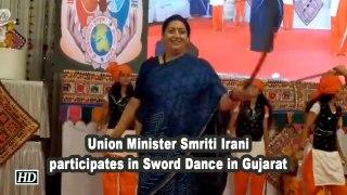 Union Minister Smriti Irani participates in Sword Dance in Gujarat