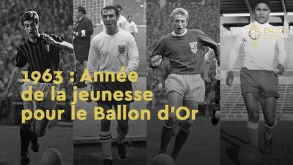 1963 : année de la jeunesse pour le Ballon d'Or
