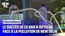 Avec des taux de pollution 27 fois plus élevés que la moyenne recommandée, ce bar à oxygène connait un certain succès à New Delhi