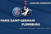 La bande-annonce : Paris Saint-Germain - Flensbourg