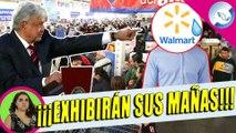 Gobierno Pone Ultimátum a Empresas Como Walmart; No Se Tolerará Que Hagan Tranzas
