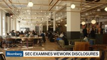 WeWork Said to Face SEC Probe Into Possible Rule Violations