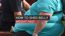 How To Shed Belly Weight Fast