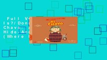Full Version  Where Is?/Donde Esta? el Chavo: A Bilingual Hide-And-Seek Book (Where Is? El Chavo/