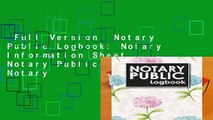 Full Version  Notary Public Logbook  Notary Information Sheet, Notary Public List  Notary