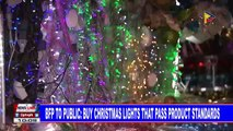 BFP to public: Buy christmas lights that pass product standards