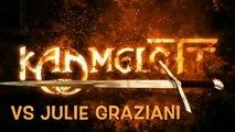 Kaamelott vs Julie Graziani
