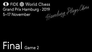 Grand Prix FIDE Hamburg 2019 Final Game 2