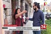 SMP: mujer víctima de la inseguridad asegura sentirse vigilada por hampones