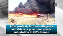 After protest, farmers allegedly set ablaze a pipe near power sub-station in UP's Unnao