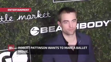 Robert Pattinson's Dance Dream