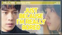 [Showbiz Korea] Hello, WEB! Drama 'Just Because I'm Really Bored(단지 너무 지루해서)'