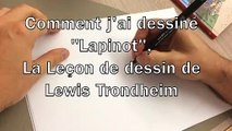 BEST OF - Comment j'ai dessine Lapinot, la lecon de dessin de Lewis Trondheim