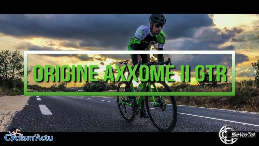 Bike Vélo Test - Cyclism'Actu a testé l'Origine Axxome GTR