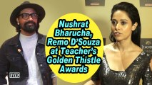 Nushrat Bharucha, Remo D'Souza at Teacher's Golden Thistle Awards