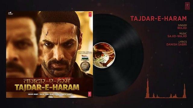 Tajdar E Haram Full Audio Song - Satyameva Jayate - John Abraham -  Manoj Bajpayee - Sajid Wajid -