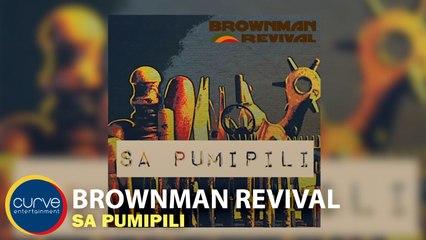 Brownman Revival - Sa Pumipili - Official Lyric Video