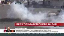 Katil İsrail'den gazetecilere acımasız saldırı