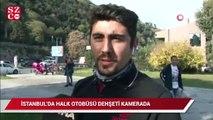 İstanbul'da halk otobüsü dehşeti kamerada